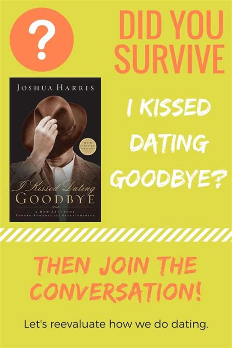 Joshua Harris I Kissed Dating Goodbye i survived i kissed dating goodbye to honor and vacuum