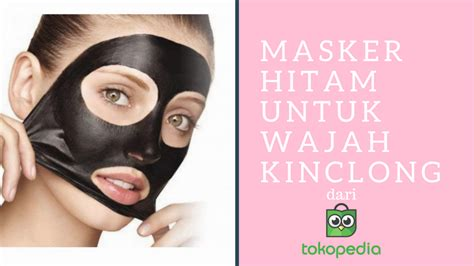 Masker Hitam 7 masker charcoal dari yang bisa membuat wajah