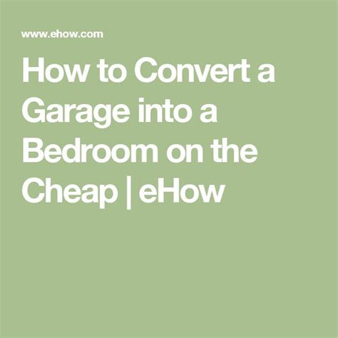 can you turn a garage into a bedroom best 25 garage converted bedrooms ideas on pinterest