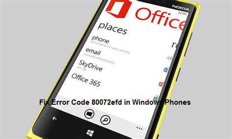 error code 805a8011 error code 80072efd in windows phones