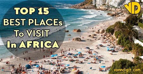 15 most popular places to top 15 best places to visit in africa