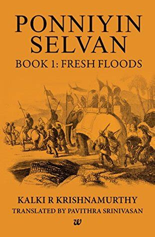 ponniyin selvan book with pictures ponniyin selvan book 1 fresh floods by kalki reviews