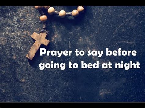 prayers to say before bed prayer to say before going to bed at night youtube