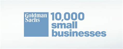 Goldman Sachs Small Business Mba Program by Goldman Sachs 10 000 Small Businesses Program Hub