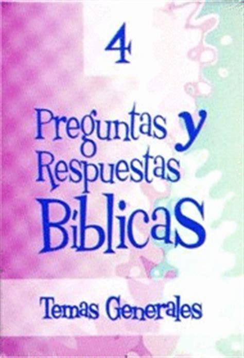 preguntas y respuestas biblicas pdf preguntas y respuestas biblicas no 4 temas generales