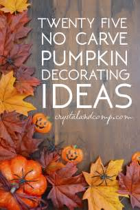 pumpkin ideas decorating no carve pumpkin decorating