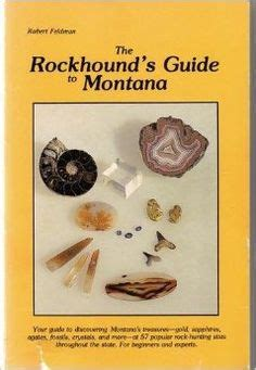 rockhounding montana, 2nd: a guide to 91 of montana's best