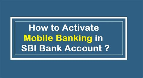 mobile banking account how to activate mobile banking in sbi bank account