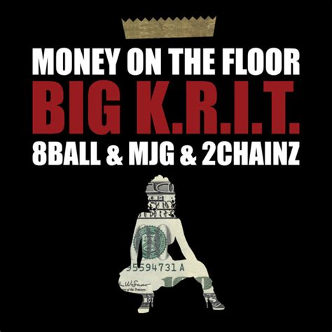 big k r i t money on the floor feat 8ball mjg and