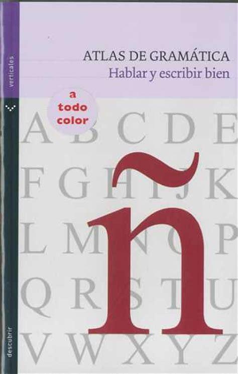 libro lbranos del bien spanish atlas de gramatica hablar y escribir bien vv aa comprar el libro