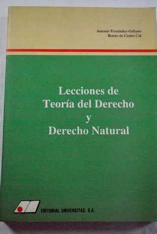 libro derecho natural lecciones de teoria del derecho y derecho natural antonio fernandez galiano