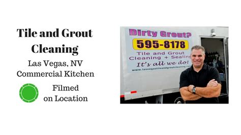 Grout Cleaning Las Vegas Tile And Grout Cleaning Las Vegas Commercial Kitchen