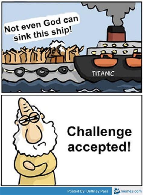 Not Even God Can Sink It not even god can sink this ship memes