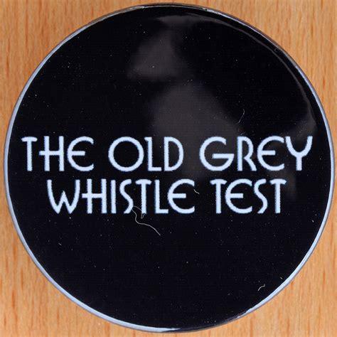 grey whistle test the grey whistle test futuro cl