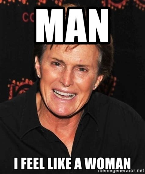 A Good Woman Meme - bruce jenner woman meme pictures to pin on pinterest