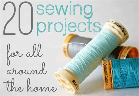 sewing craft projects 20 sewing projects for all around the house the shabby