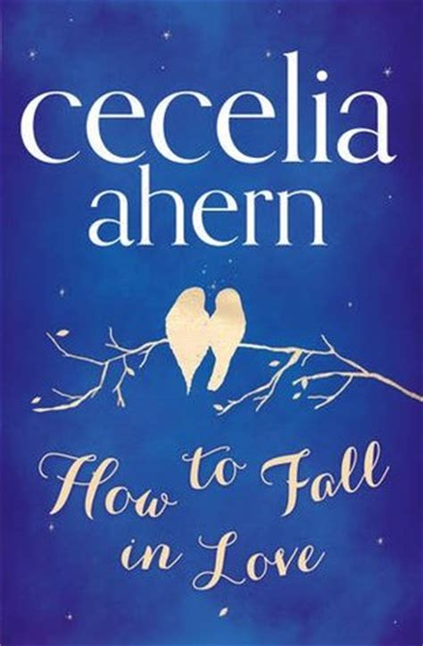 how to fall in how to fall in love by cecelia ahern