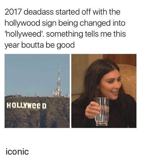 trekkie memes of 2017 on me me starred 2017 deadass started withthe sign being changed into hollyweed something tells me