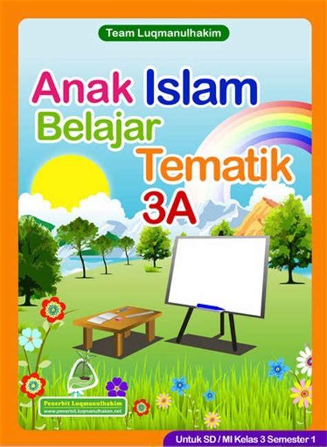 Buku Tematik 1b Kegemaranku anak islam belajar tematik 3a cv luqmanulhakim