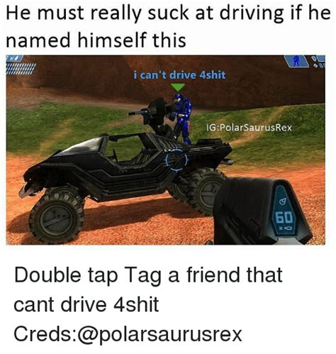 Cant Drive by 25 Best Memes About Memes
