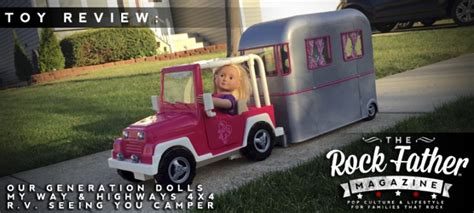 fashion doll rv review our generation dolls my way highways 4x4 and