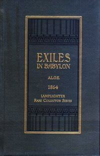 exiles books exiles in babylon by a l o e reviews discussion