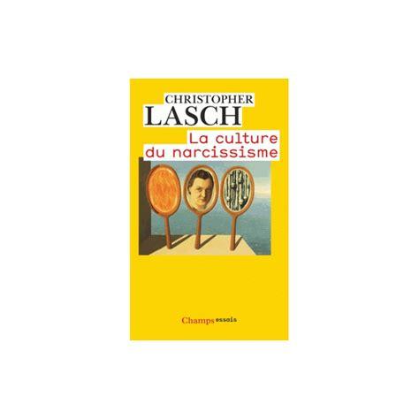 la culture du narcissisme christopher lasch poche librairie fran 231 aise