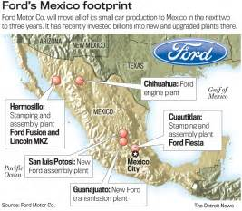 Ford Plant Locations Ford To Move All Small Car Production To Mexico