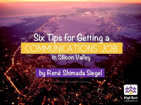 six tips for getting a six tips for getting a communications in silicon valley