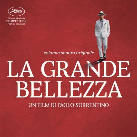 film one day colonna sonora la colonna sonora de la grande bellezza film 2013 di