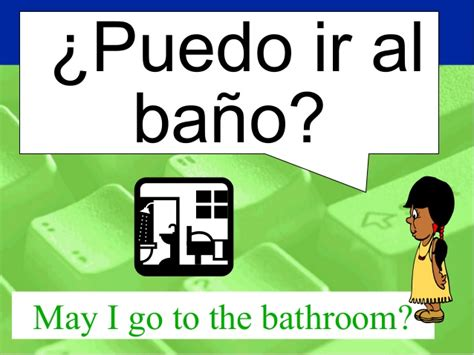 i am going to the bathroom in spanish may i go to the bathroom in spanish spanish class