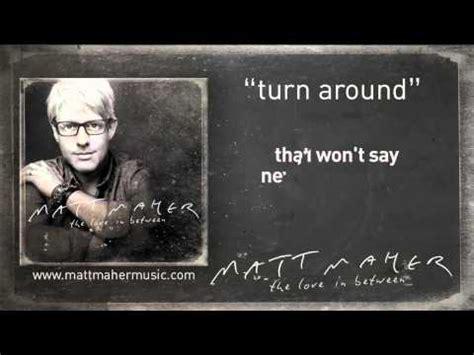 turn around testo turn around matt maher musica e