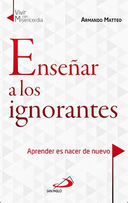 libro los ignorantes ense 209 ar a los ignorantes editorial san pablo
