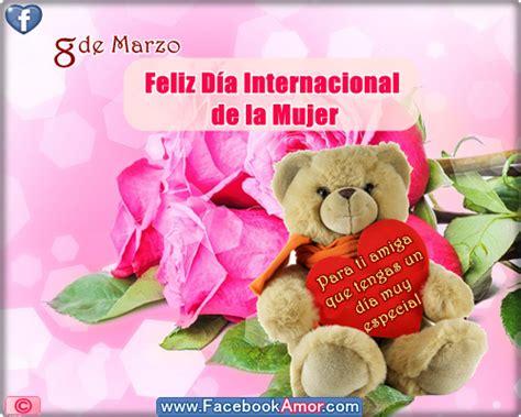 imagenes feliz dia de la mujer facebook feliz d 237 a internacional de la mujer para amiga im 225 genes