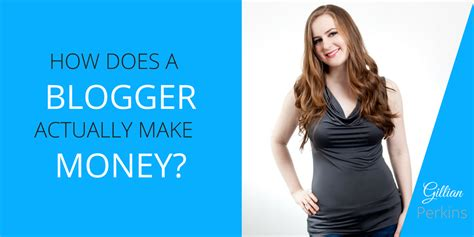 How Do You Make Money Blogging Online - how do bloggers actually make money gillian perkins