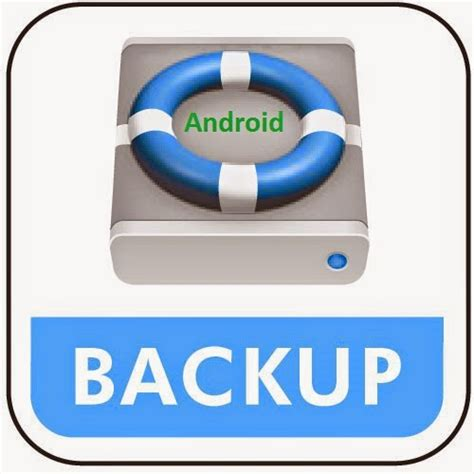how to backup android 4 methods to backup android phone contacts sms and apps