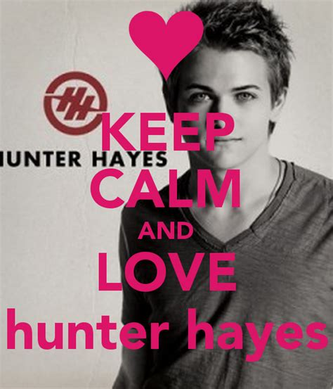 hunter hayes poster keep calm and love hunter hayes poster lauren keep