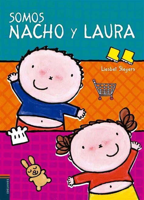 libro nacho y laura nacho edelvives somos nacho y laura