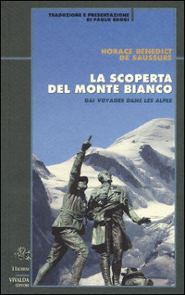 libro horace bibliotheque de la la scoperta del monte bianco horace b de saussure libro mondadori store