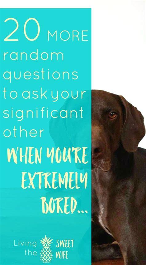 20 preguntas al azar 20 more random questions to ask your significant other