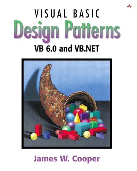 design pattern vba visual basic design patterns vb 6 0 and vb net informit