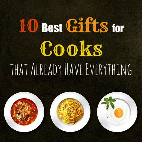 gifts for cooks 10 best gifts for cooks that have everything