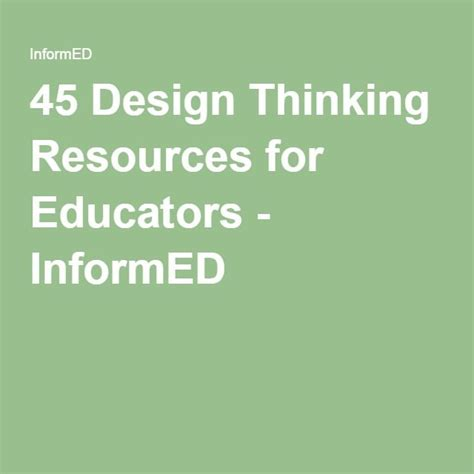 design thinking for educators 45 design thinking resources for educators informed