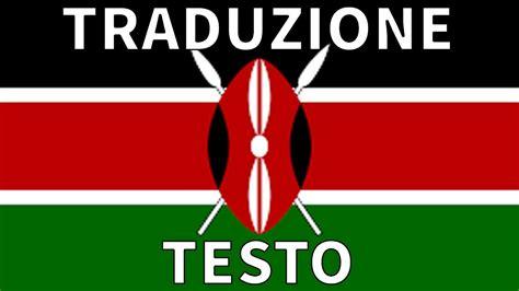 testo inno nazionale inno nazionale kenya traduzione testo italiano ee