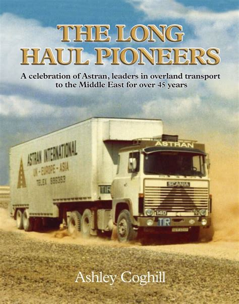truck driver chronicles 20 stories based on real events los angeles books history of astran astran cargo limited