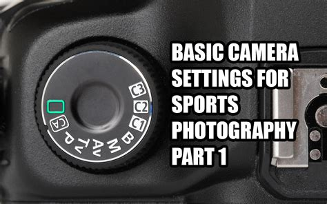 camera settings for indoor photography digital basic camera settings for sports photography part 1 youtube