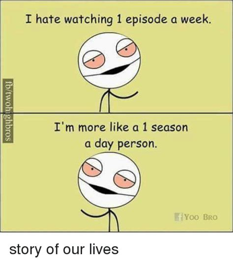 Days Of Our Lives Meme - i hate watching 1 episode a week i m more like a 1 season