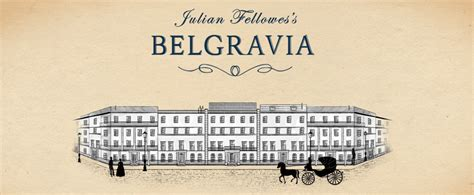 julian fellowes s belgravia ground breaking new project from downton creator