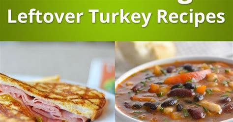 12 amazing meals with thanksgiving leftover 12 amazing leftover turkey recipes thanksgiving