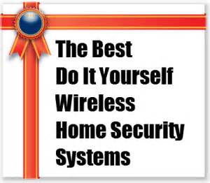 do it yourself home the best do it yourself wireless home security systems home security systems reviews peace